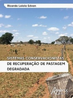 Sistemas Conservacionistas de Recuperação de Pastagem Degradada