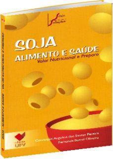 Soja - Alimento e Saúde - Valor Nutricional e Preparo