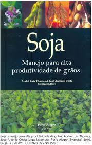 Soja - Manejo Para Alta Produtividade de Grãos