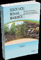 Solos Nos Biomas Brasileiros - Sustentabilidade e Mudanças Climáticas