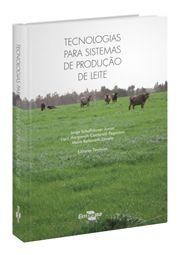 Tecnologias para Sistemas de Produção de Leite
