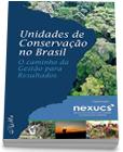 Unidades de Conservação no Brasil - O Caminho da Gestão para Resultados
