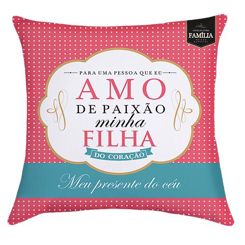 CAPA DE ALMOFADA - AMO DE PAIXAO MINHA FILHA