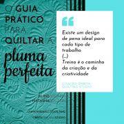 O Guia Prático para Quiltar a Pluma Perfeita - livro