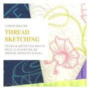 Thread Sketching com quilting livre - curso online