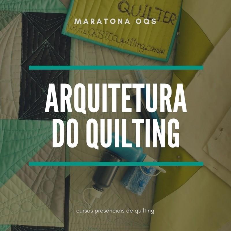 Arquitetura do Quilting - Maratona OQS- 09/08/2018