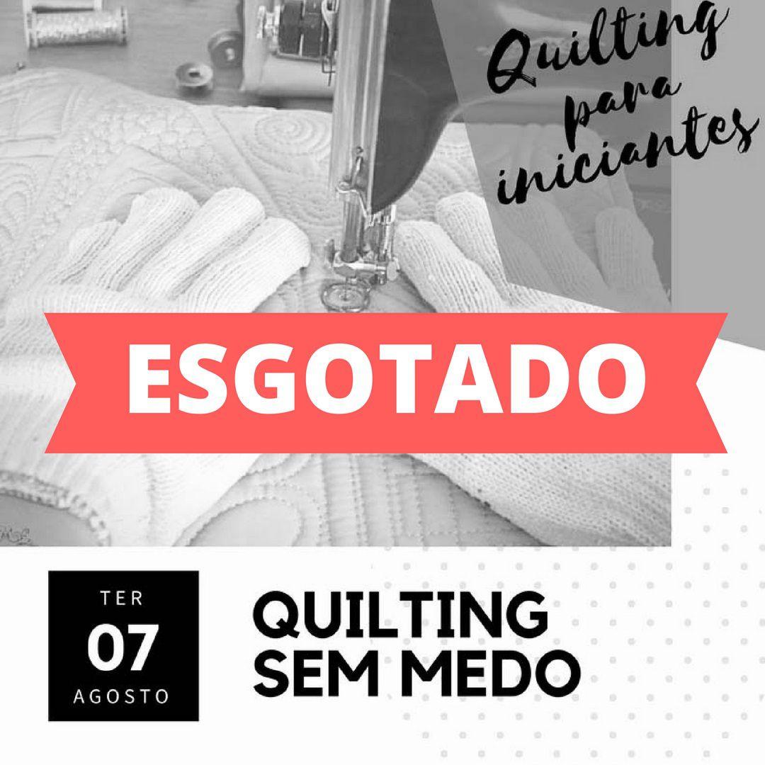 Quilting sem Medo - Maratona OQS - 07/08/2018