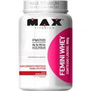Femini Whey Max Titanium - 900g