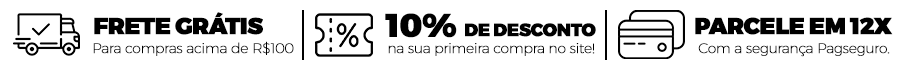 Frete Grátis para compras acima de R$100. | 10% de desconto na sua primeira compra no site! | Parcele em 12x com a segurança Pagseguro.