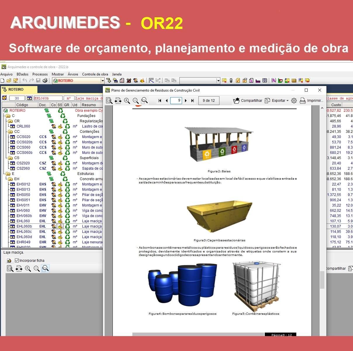 Software Arquimedes OR22 v.2022 (Licença Eletrônica) incluindo Orçamento, Planejamento, Medição de Obras, Conexão com o Gerador de preços OBRAS NOVAS e PGRCC-Gestão de Resíduos da Construção Civil  - MULTIPLUS SOFTWARES