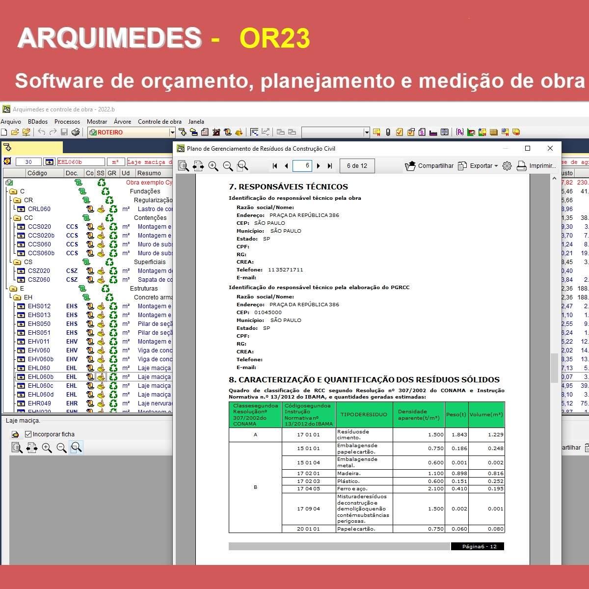 Software Arquimedes OR23 versão 2022 (Licença Eletrônica) incluindo Orçamento, Planejamento, Medição de Obras, Conexão com o Gerador de preços REFORMAS e PGRCC-Gestão de Resíduos da Construção Civil  - MULTIPLUS SOFTWARES