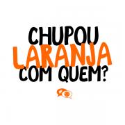Camiseta - CHUPOU LARANJA COM QUEM? Masculino