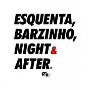 Camiseta - ESQUENTA, BARZINHO, NIGHT & AFTER. Masculino