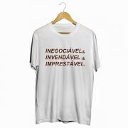 Camiseta - INEGOCIÁVEL, INVEDÁVEL, IMPRESTÁVEL! Masculino