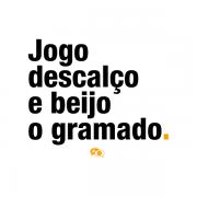 Camiseta - JOGO DESCALÇO E BEIJO O GRAMADO. Masculino