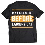 Camiseta - MY LAST SHIRT BEFORE LAUNDRY . Masculino