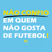 Camiseta - NÃO CONFIO EM QUEM NÃO GOSTA DE FUTEBOL. Masculino