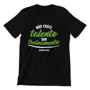 Camiseta - NÃO EXISTE TALENTO SEM TREINAMENTO