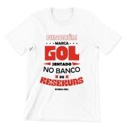 Camiseta - NINGUÉM MARCA GOL SENTADO NO BANCO DE RESERVAS