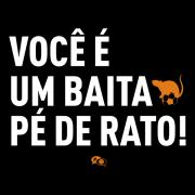 Camiseta - VOCÊ É UM BAITA PÉ DE RATO! Masculino