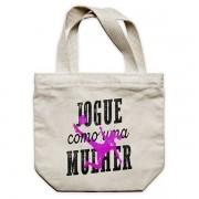 Ecobag - JOGUE COMO UMA MULHER.