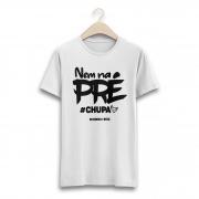 NEM NA PRÉ - Camiseta