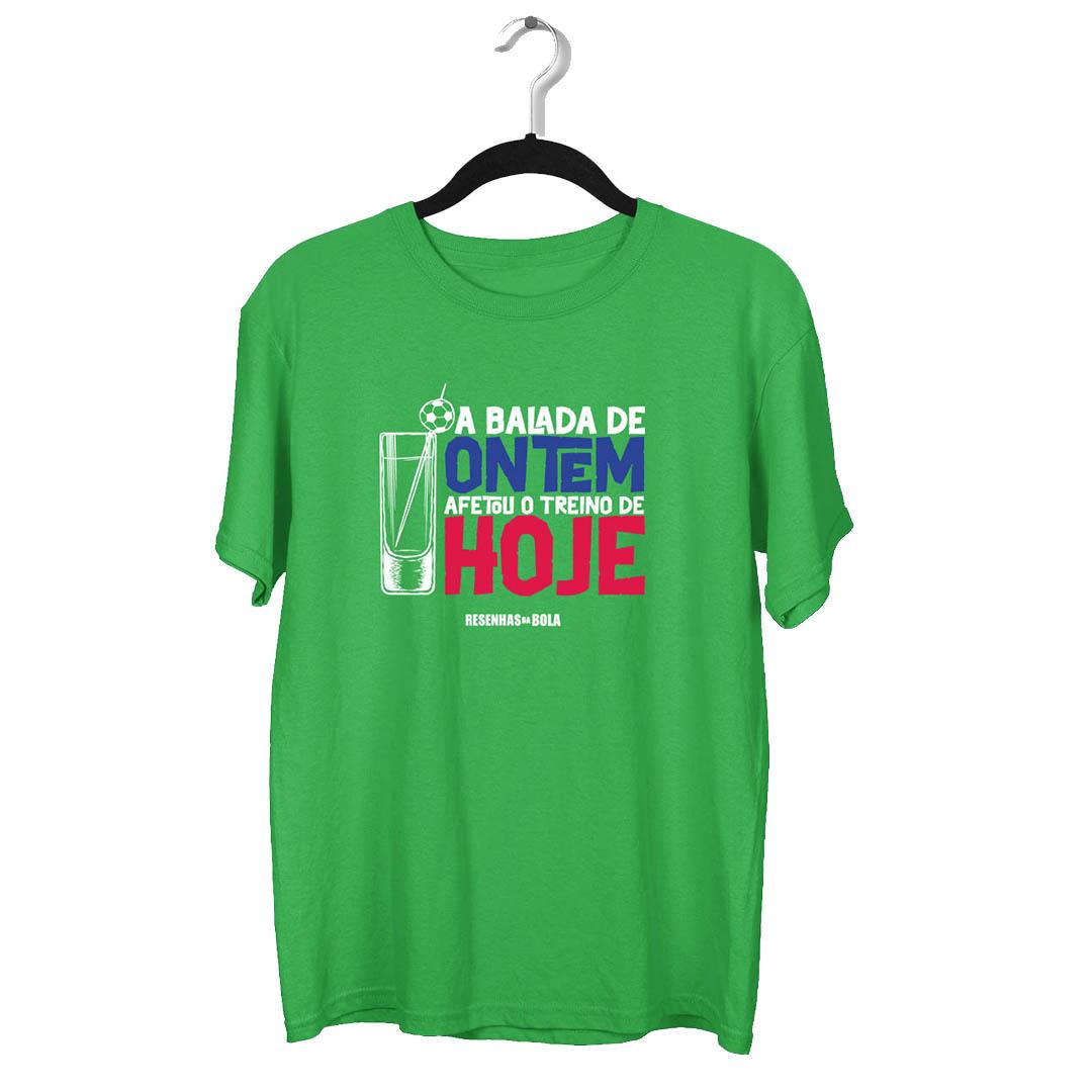 Camiseta - A BALADA DE ONTEM AFETOU O TREINO DE HOJE