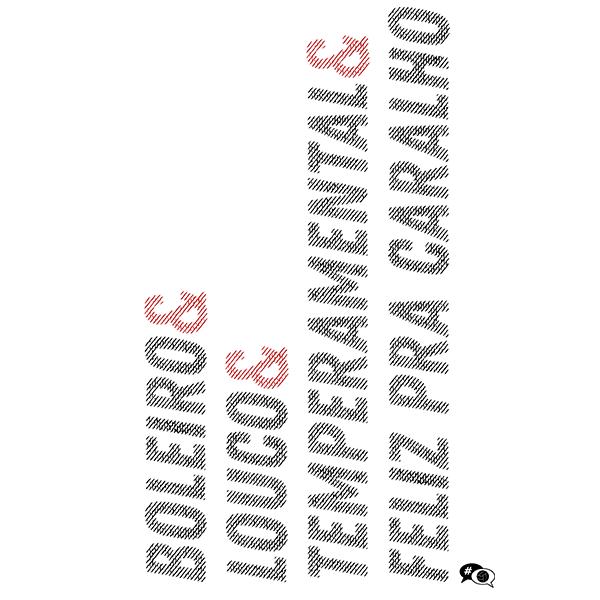 Camiseta - BOLEIRO & LOUCO & TEMPERAMENTAL & FELIZ PRA CARALHO! Masculino