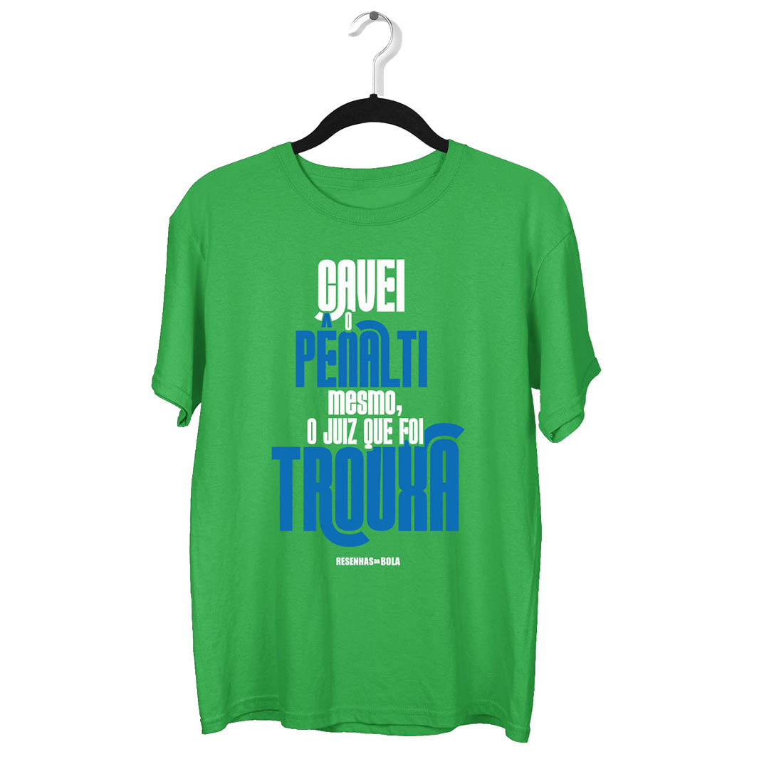 Camiseta - CAVEI O PENALTI MESMO, O JUIZ QUE FOI TROUXA