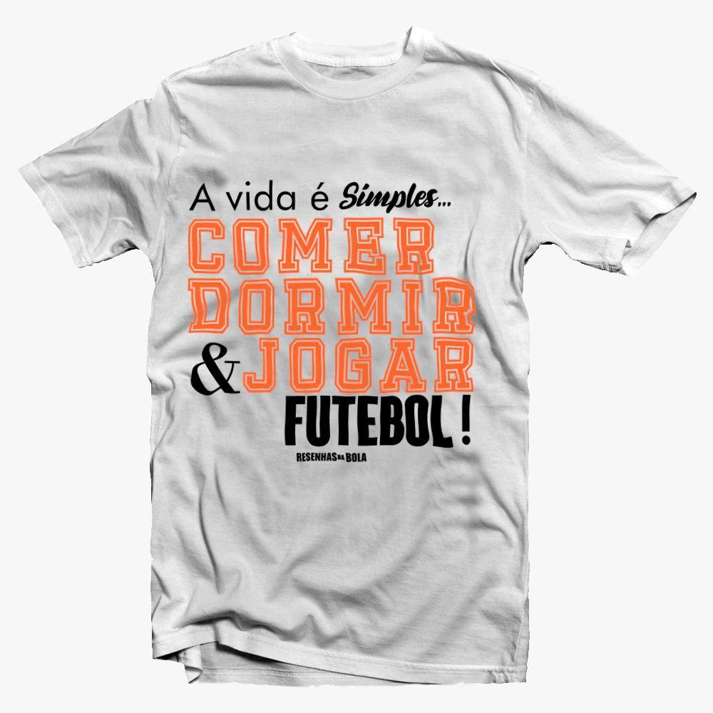 Camiseta - Comer, dormir e jogar futebol - Masculino