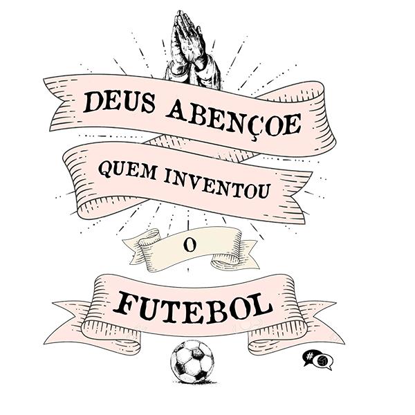 Camiseta - DEUS ABENÇOE QUEM INVENTOU O FUTEBOL. Masculino