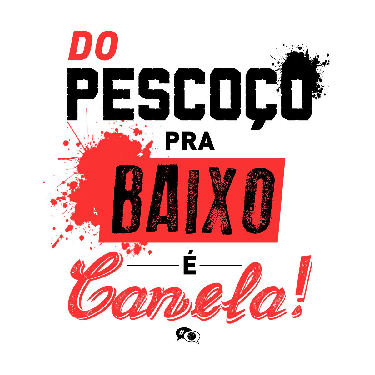 Camiseta - DO PESCOÇO PRA BAIXO É CANELA. Feminino