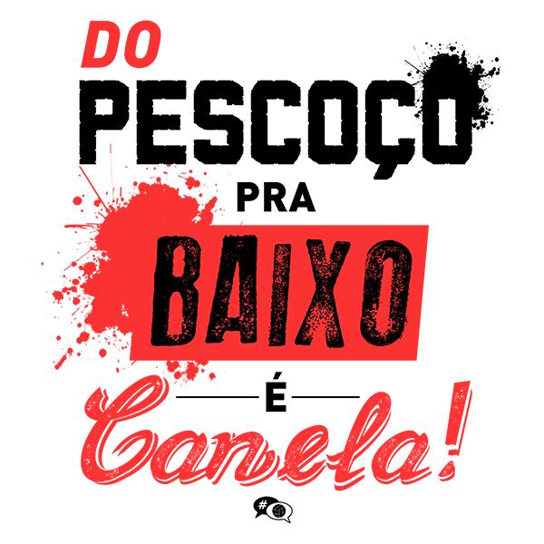 Camiseta - DO PESCOÇO PRA BAIXO É CANELA. Masculino