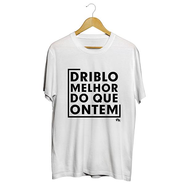 Camiseta - DRIBLO MELHOR DO QUE ONTEM. Masculino