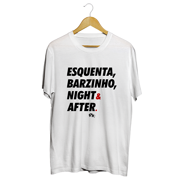 Camiseta - ESQUENTA, BARZINHO, NIGHT & AFTER. Masculino