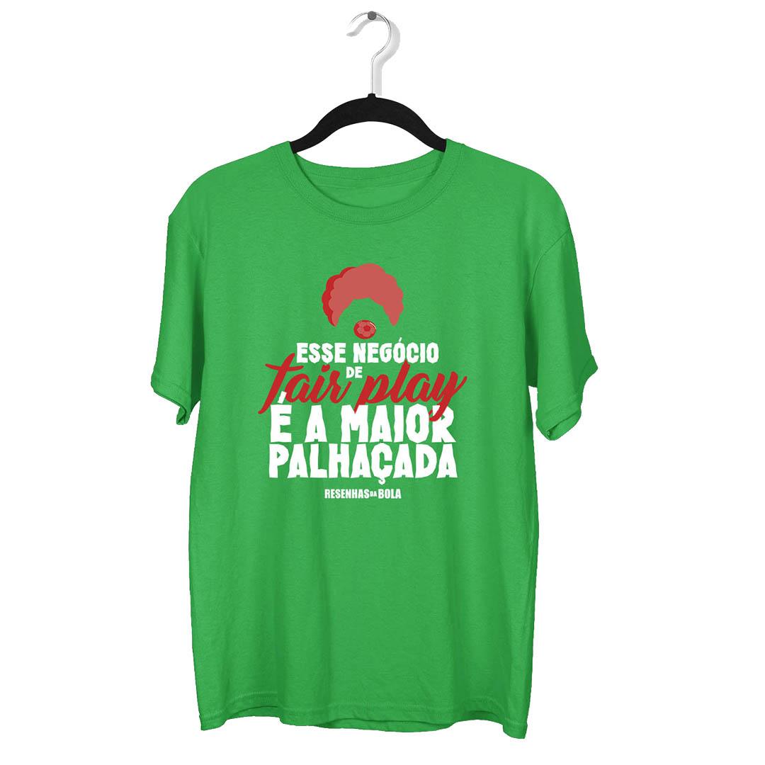 Camiseta - ESSE NEGÓCIO DE FAIR PLAY É A MAIOR PALHAÇADA