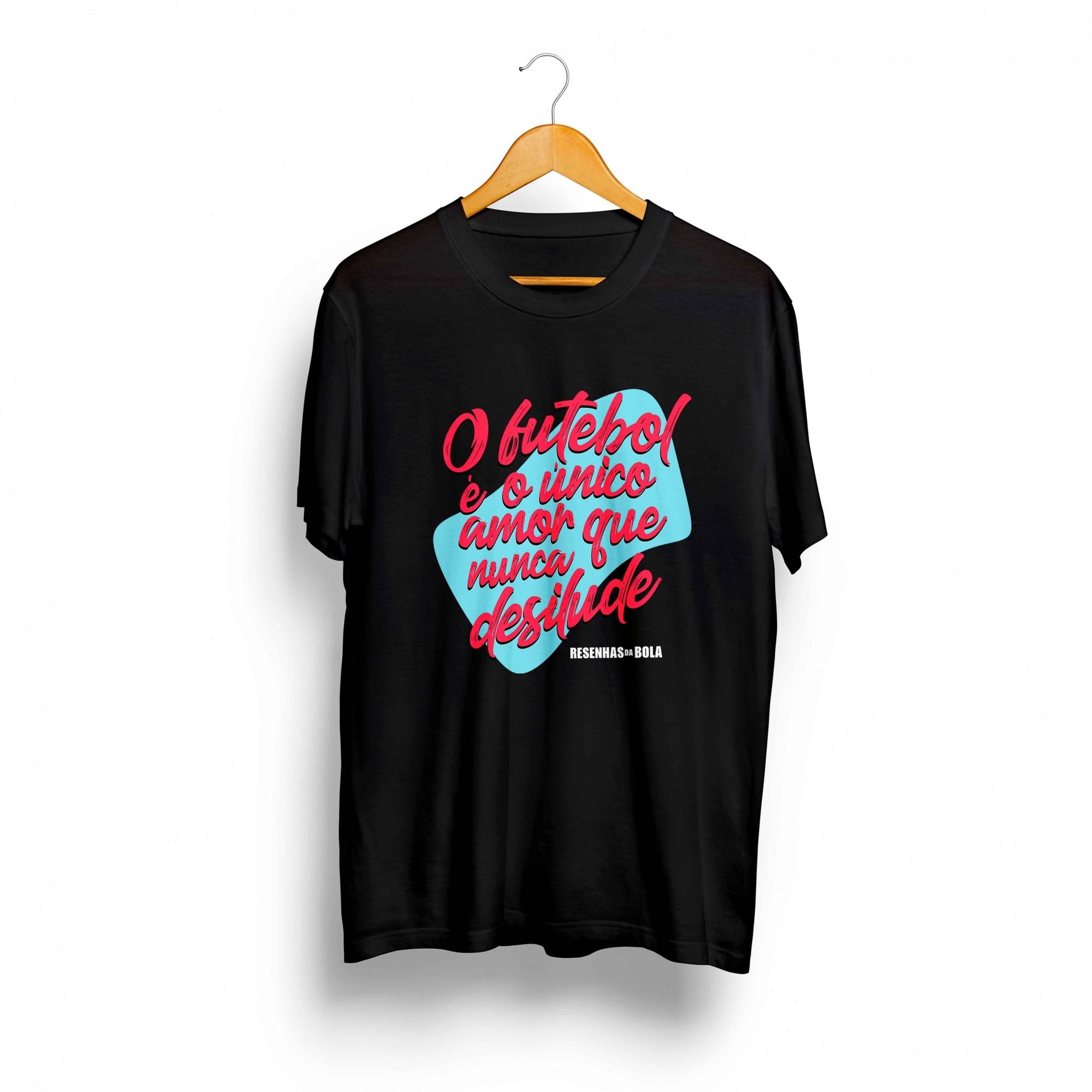 Camiseta - FUTEBOL É O UNICO AMOR QUE NUNCA DESILUDE - Masculino