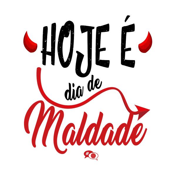 Camiseta - HOJE É DIA DE MALDADE. Feminino
