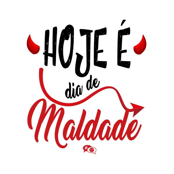 Camiseta - HOJE É DIA DE MALDADE. Masculino