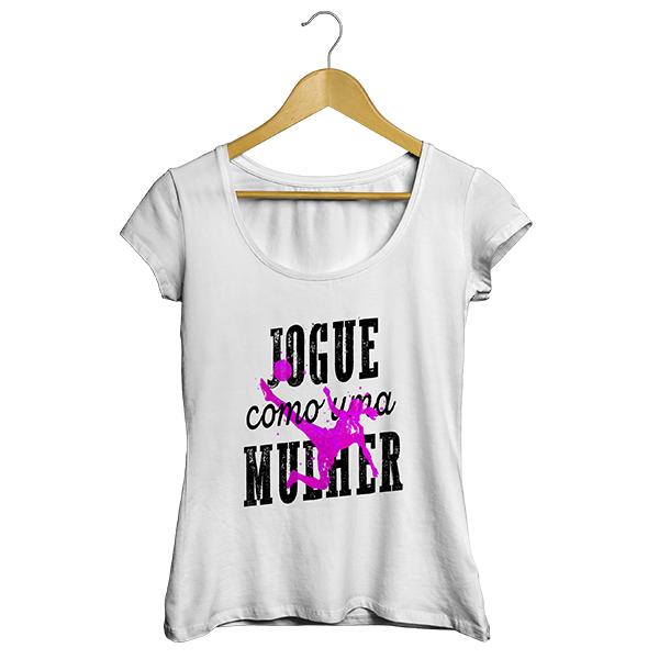 Camiseta - JOGUE COMO UMA MULHER. Feminino