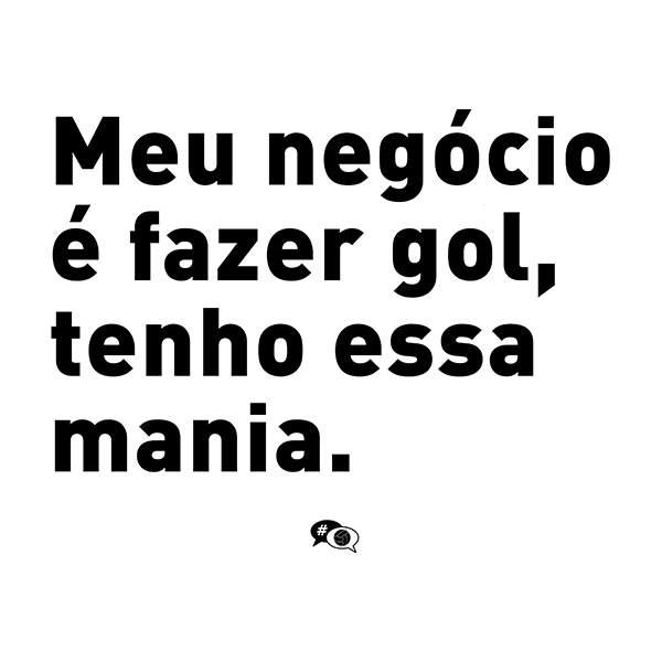 Camiseta - MEU NEGÓCIO É FAZER GOL, TENHO ESSA MANIA. Masculino
