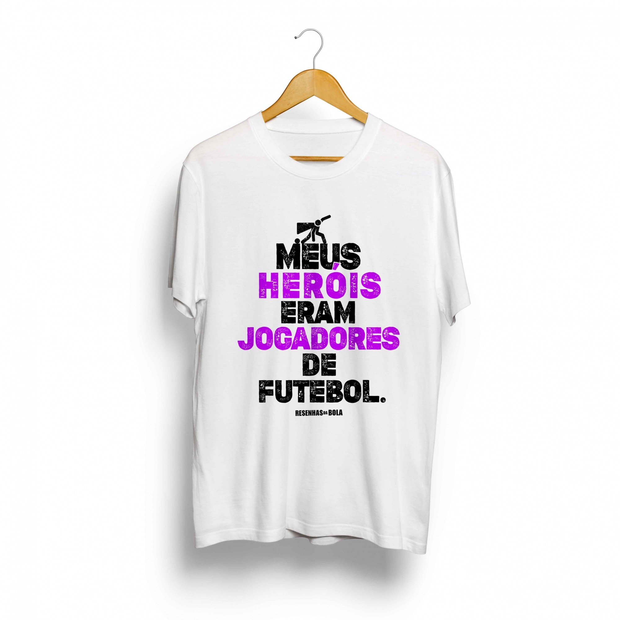 Camiseta - MEUS HERÓIS ERAM JOGADORES DE FUTEBOL - Masculino