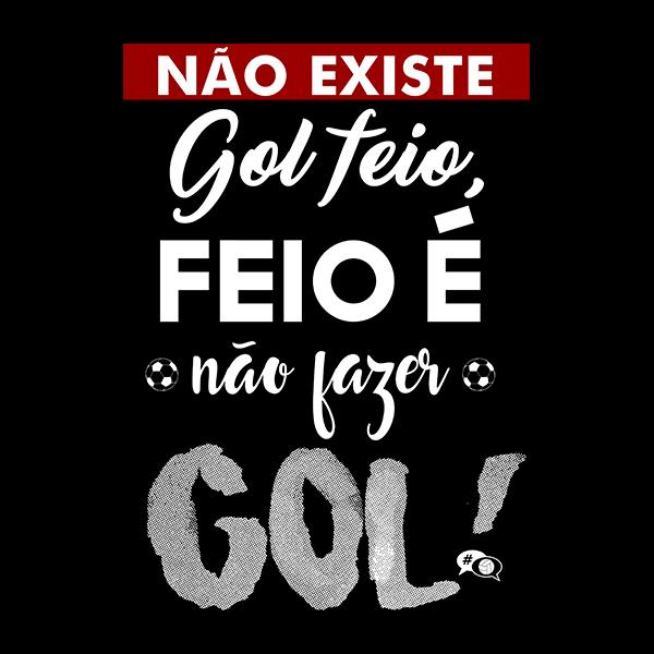 Camiseta - NÃO EXISTE GOL FEIO! Masculino