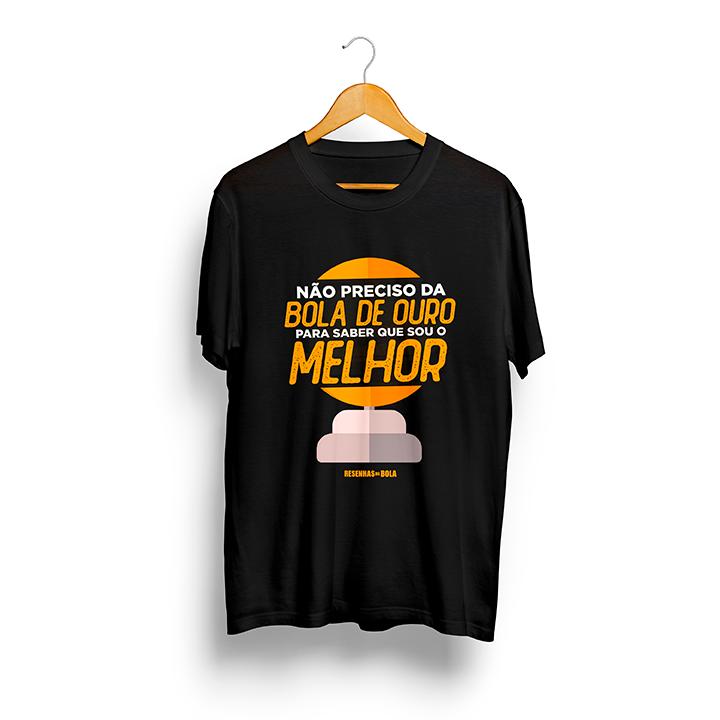 Camiseta - Não Preciso da Bola de Ouro - Masculino