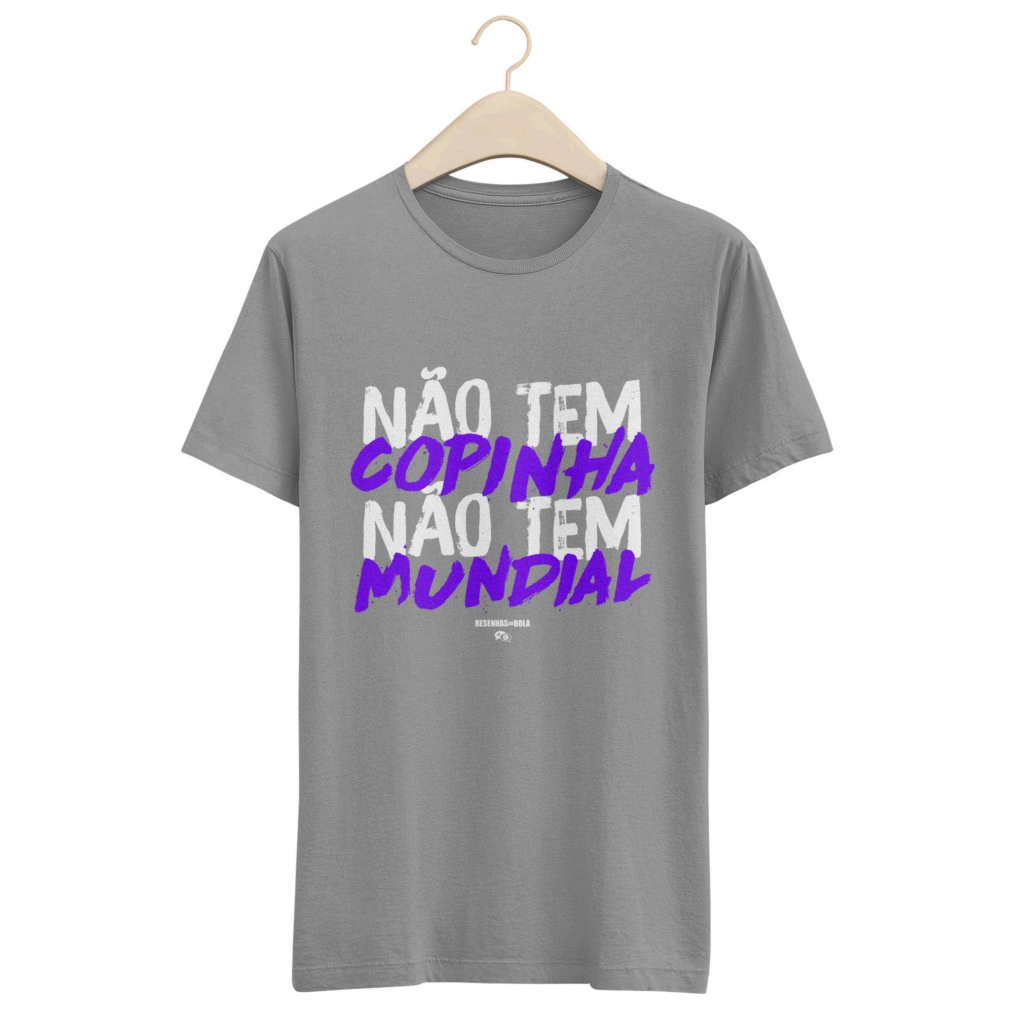 Camiseta - NÃO TEM COPINHA, NÃO TEM MUNDIAL. Masculina