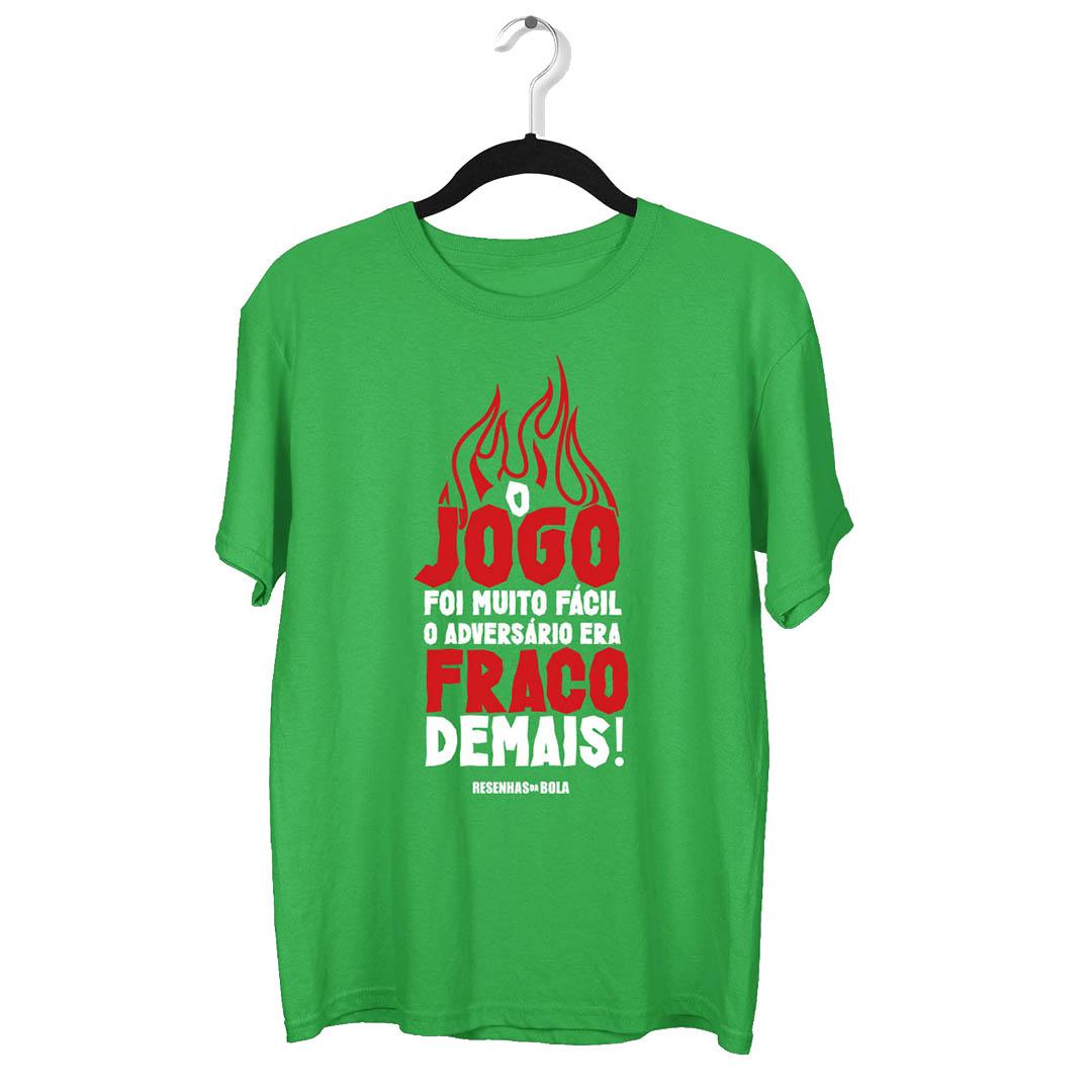 Camiseta - O JOGO FOI MUITO FÁCIL, O ADVERSÁRIO ERA FRACO DEMAIS!
