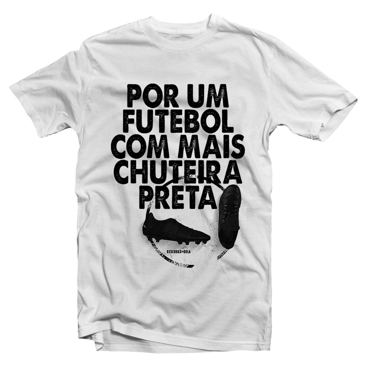 Camiseta - POR UM FUTEBOL COM MAIS CHUTEIRA PRETA. Masculino