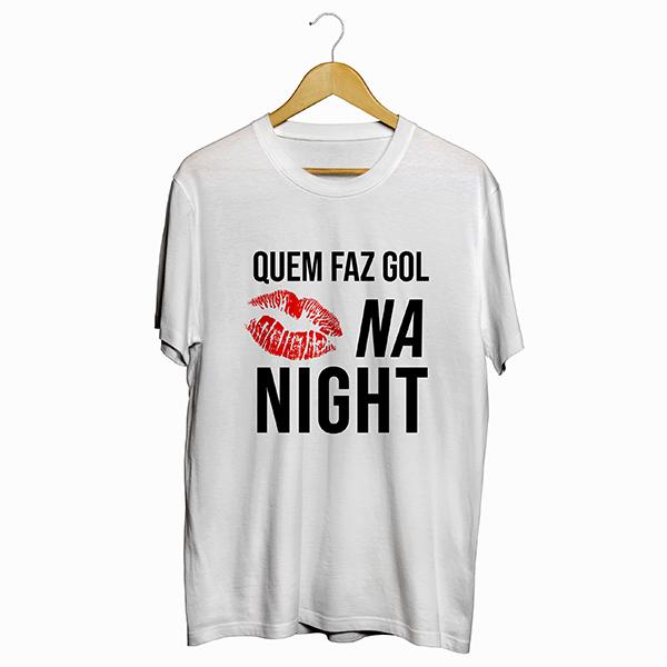 Camiseta - QUEM FAZ GOL, BEIJA NA NIGHT! Masculino