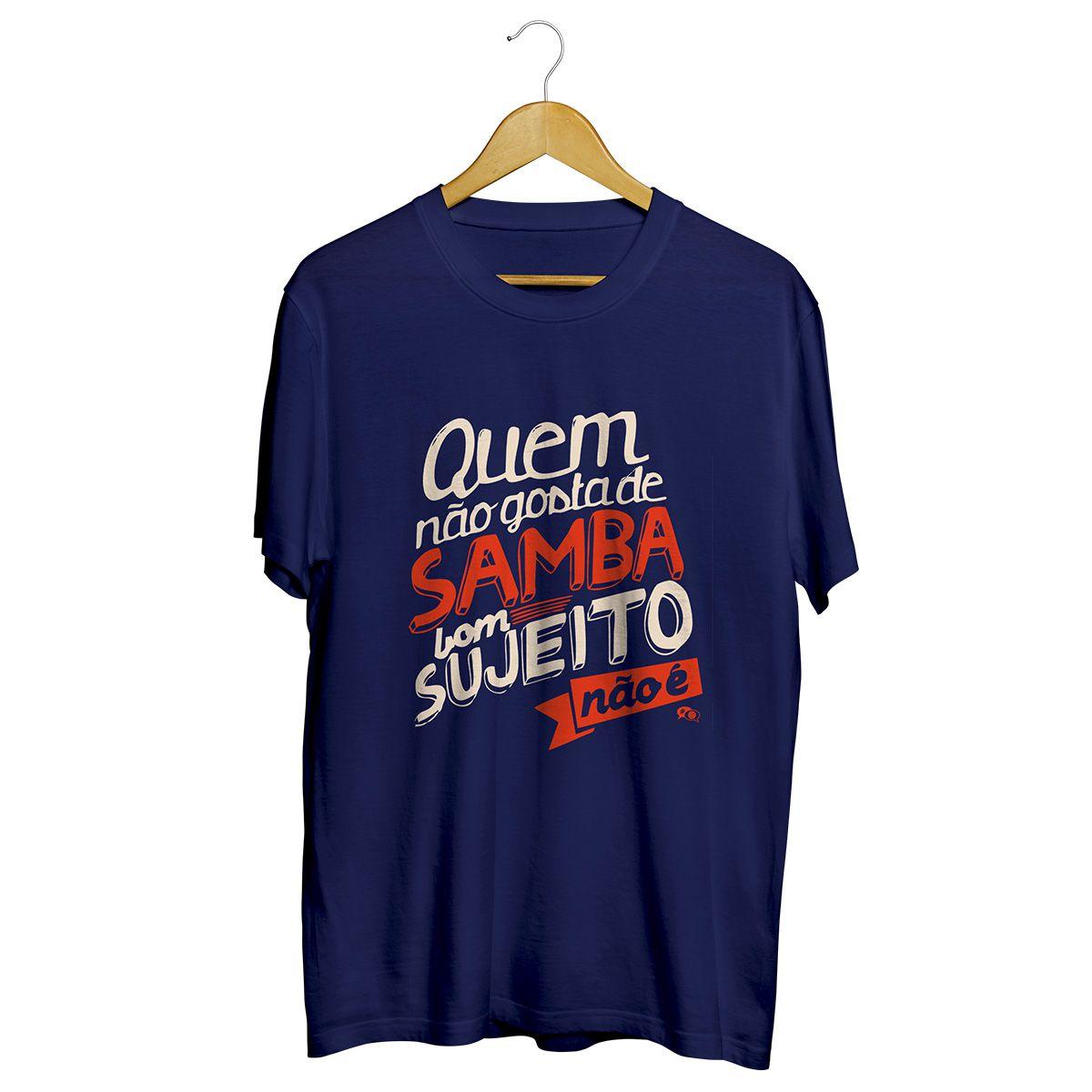Camiseta - QUEM NÃO GOSTA DE SAMBA. Masculino