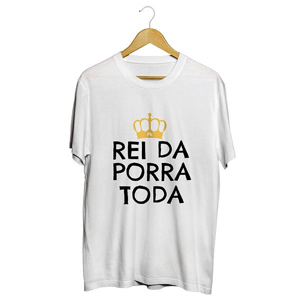 Camiseta - REI DA P#RR@ TODA! Masculino